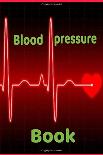 Blood pressure book: Bood pressure log book: track, record and monitor blood pressure and blood pressure diary book - clear and simple diary of daily ... pags glossy cover (6