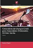 Calendário de Liturgia Cristã para Sacerdotes Ordenados Online: Verão: Verão