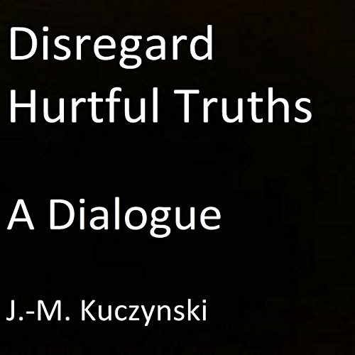 Disregard Hurtful Truths: A Dialogue audiobook cover art