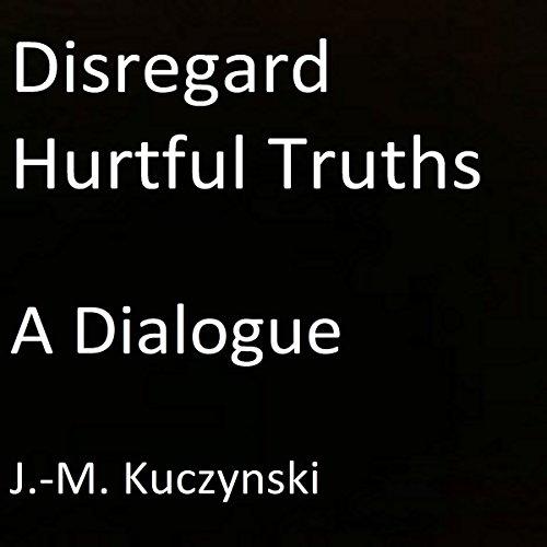Disregard Hurtful Truths: A Dialogue cover art