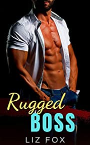 Rugged Boss: A Curvy Woman Boss Romance (Bad Bosses Book 2)