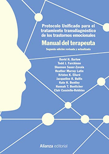 Protocolo unificado para el tratamiento transdiagnóstico de los trastornos emocionales. Manual del terapeuta: 2.ª edición (El libro universitario - Manuales)