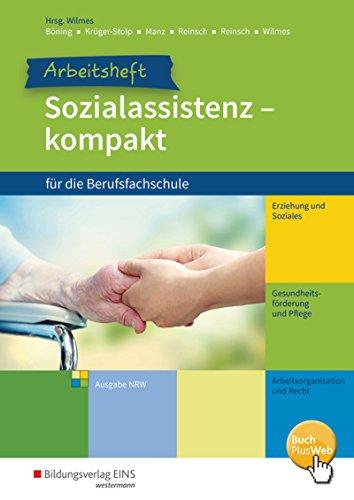 Sozialassistenz kompakt für die Berufsfachschule - Ausgabe Nordrhein-Westfalen: Arbeitsheft