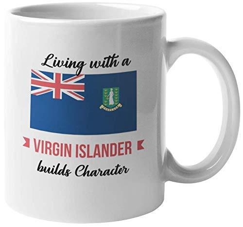 Vivir con un isleño virgen fortalece el carácter. Taza de regalo de café y té de las Islas Vírgenes para todos los habitantes de las Islas Vírgenes, amigos de la familia, extranjeros, visitantes, fami