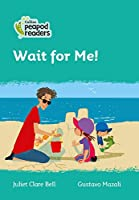Level 3 - Wait for Me! (Collins Peapod Readers)