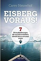 Eisberg voraus!: 7 Herausforderungen, die uns kalt erwischen, obwohl sie zu erwarten waren (German Edition) Format Kindle