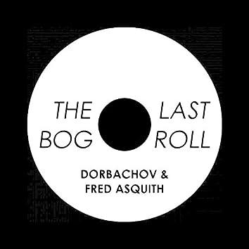 The Last Bog Roll