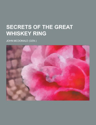 Secrets of the Great Whiskey Ring