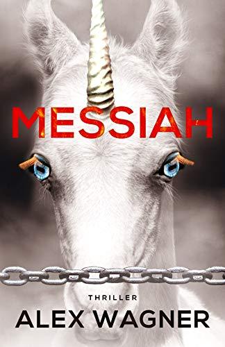 MESSIAH: Ist die Menschheit noch zu retten? (Fedora Arnwolf Mystery Thriller 2)