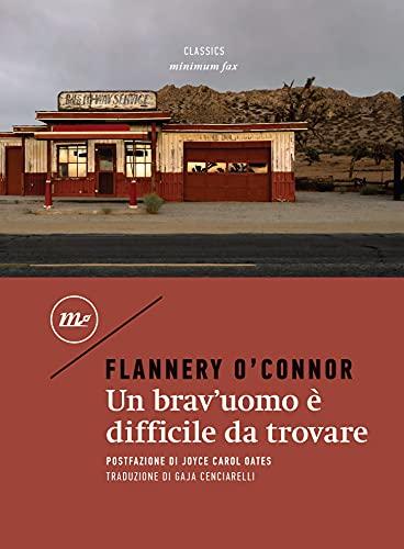 Un brav'uomo è difficile da trovare (Italian Edition)