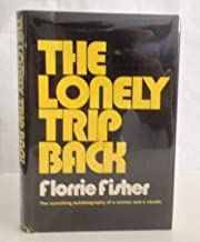 The Lonely Trip Back: As told to Jean Davis and Todd Persons
