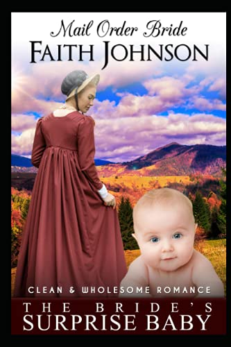 Compare Textbook Prices for Mail Order Bride: The Bride's Surprise Baby: Clean and Wholesome Western Historical Romance Fall Mail Order Brides  ISBN 9798473005981 by Johnson, Faith