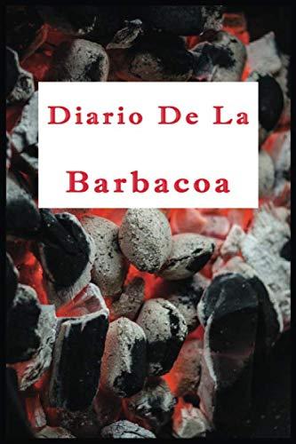 Diario de la barbacoa: Cuaderno de barbacoa, carnes, masajes, recetas, libro de cocina de barbacoa, diario de ahumado de carne, masajes para hombres reales, diario de regalo. 6 x 9 | 119 páginas