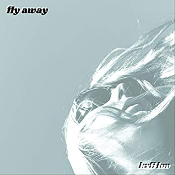 Fly Away *freestyle*