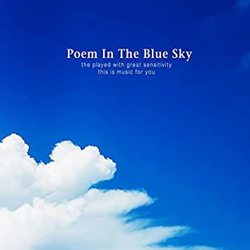 Poem In The Blue Sky