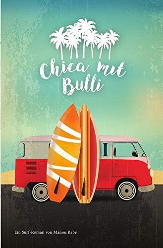 Ein Chica Roman / Chica mit Bulli: Surfer Roman