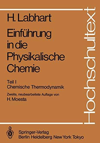 Einführung in die Physikalische Chemie: Teil I Chemische Thermodynamik (Hochschultext)