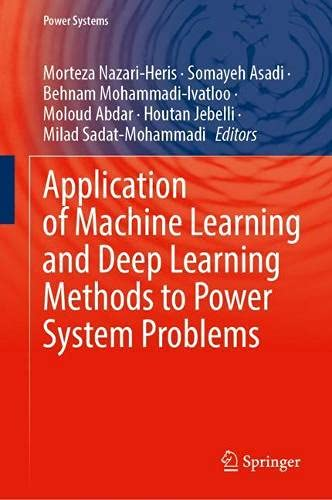 Application of Machine Learning and Deep Learning Methods to Power System Problems (Power Systems)
