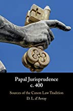 Papal Jurisprudence c.400: Sources of the Canon Law Tradition