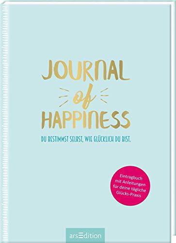 Journal of Happiness: Du bestimmst selbst, wie glücklich du bist.