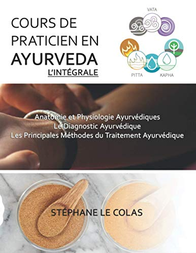 COURS DE PRATICIEN EN AYURVEDA, L'INTEGRALE: Anatomie...