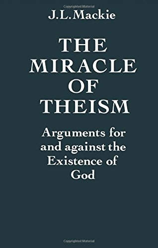 Compare Textbook Prices for The Miracle of Theism: Arguments For and Against the Existence of God 1 Edition ISBN 9780198246824 by J. L. Mackie