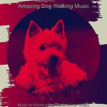 Music for Morning Dog Walks (Guitar Music)