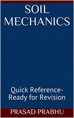 Soil Mechanics: Quick Reference- Ready for Revision