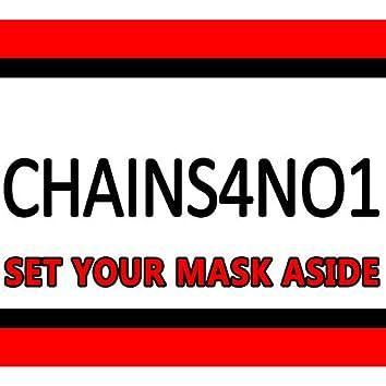 Set Your Mask Aside