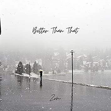 Better than That