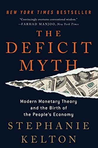 Compare Textbook Prices for Deficit Myth Reprint Edition ISBN 9781541736191 by Kelton, Stephanie