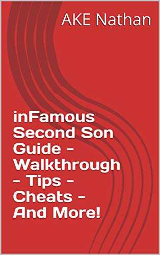 inFamous Second Son Guide - Walkthrough - Tips - Cheats - And More! (English Edition)