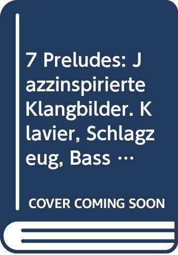 7 Preludés: Jazzinspirierte Klangbilder. Klavier, Schlagzeug, Bass / 3