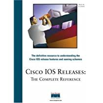 Cisco IOS Releases: The Complete Reference (Networking Technology)