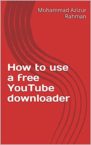 How to use a free YouTube downloader (English Edition)