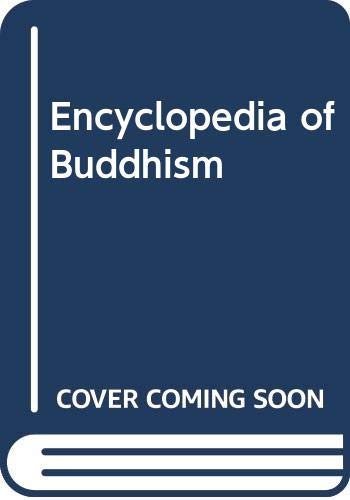 Encyclopedia of Buddhism: vol. 1