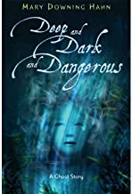 [Deep and Dark and Dangerous: A Ghost Story] [Author: Downing Hahn, Mary] [August, 2008]