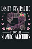Easily Distracted By Dogs And Sewing Machines Quilting Sewer Premium: Notebook Planner - 6x9 inch Daily Planner Journal, To Do List Notebook, Daily Organizer, 114 Pages