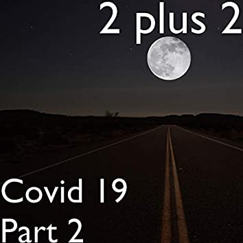 Covid 19 Part 2