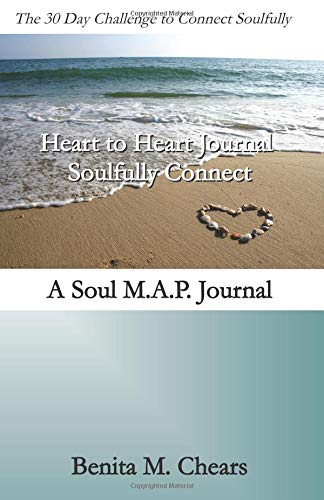 Heart to Heart Journal: Soulfully Connect: A Soul M.A.P. Journal
