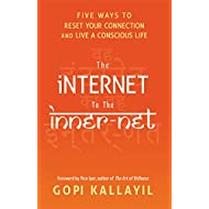 The Internet to the Inner-Net: Five Ways to Reset Your Connection and Live a Conscious Life