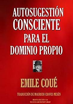 AUTOSUGESTIÓN CONSCIENTE PARA EL  DOMINIO PROPIO (Biblioteca del Éxito nº 148) PDF EPUB Gratis descargar completo