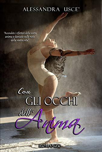 Con Gli Occhi dell'Anima (Italian Edition)