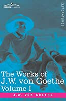 The Works of J.W. von Goethe, Vol. I (in 14 volumes): with His Life by George Henry Lewes: Wilhelm Meister's Apprenticeship Vol. I