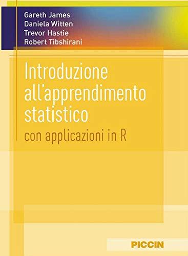 Introduzione all'apprendimento statistico. Con applicazioni in r