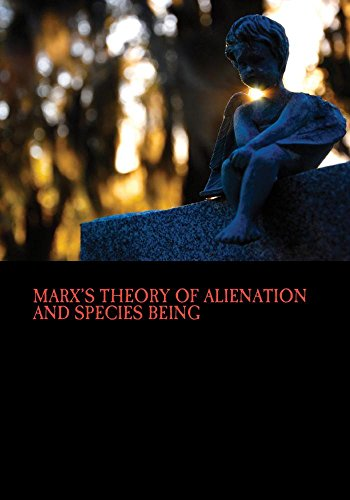 Marx's Theory of Alienation and Species Being