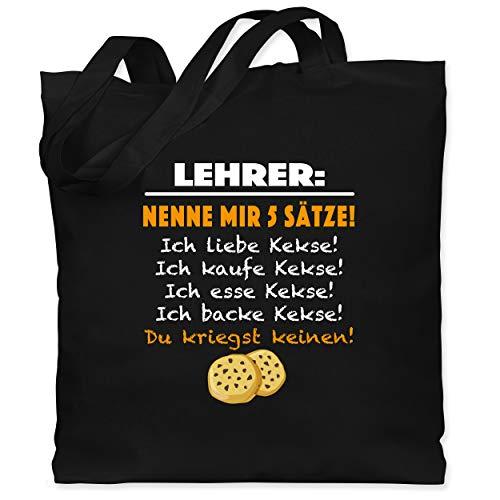 Shirtracer Lehrer - Lehrer: Nenne mir 5 Sätze! Kekse - Unisize - Schwarz - kekse lehrer - WM101 - Stoffbeutel aus Baumwolle Jutebeutel lange Henkel
