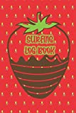 SURFING LOG BOOK: Cute Cover Featuring Strawberry and Melted Chocolate- Record Track Beach Sessions, Location, Weather, Waves, Tide, Board, Equipment, Notes and More