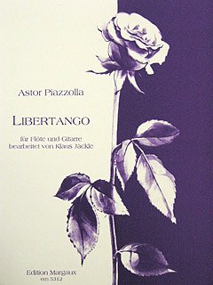 LIBERTANGO - arrangiert für Querflöte - Gitarre [Noten / Sheetmusic] Komponist: PIAZZOLLA ASTOR