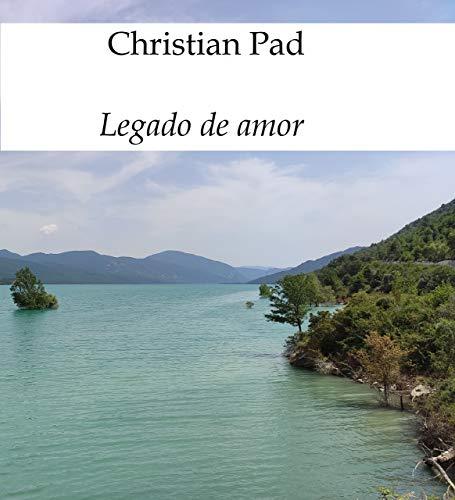 Legado de amor de Christian Pad